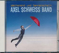 Axel Schweiß Band - Wochenend und Sonnenschein
