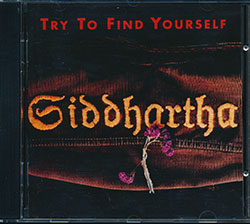 Siddhartha - Try To Find Yourself